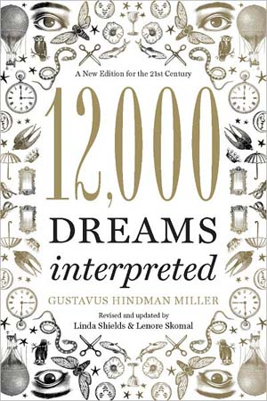 12,000 Dreams Interpreted by Gustavus Hindman Miller