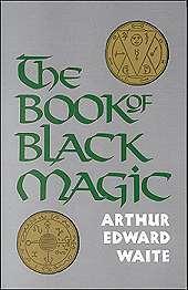 Book Of Black Magic  A.E. Waite