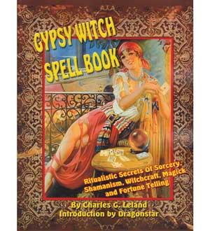 Gypsy Witch Spellbook by Charles G Leland